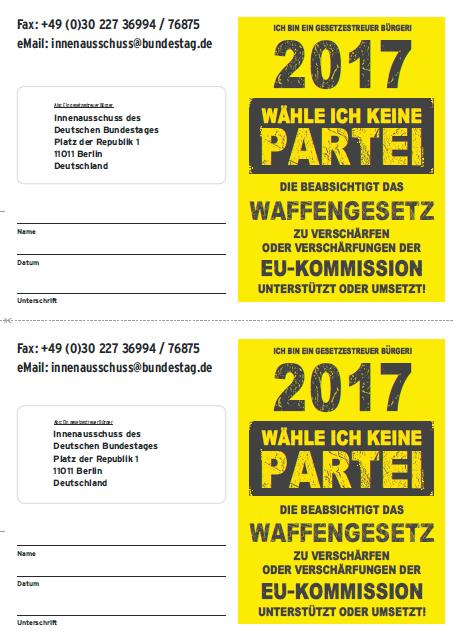 2017 wähle ich keine Partei, die beabsichtigt das Waffengesetz zu verschärfen oder Verschärfungen der EU-Kommision unterstützt oder umsetzt!